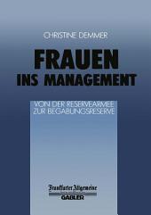 Frauen ins Management von der Reservearmee zur Begabungsreserve: Von der Reservearmee zur Begabungsreserve