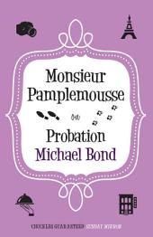 Monsieur Pamplemousse on Probation