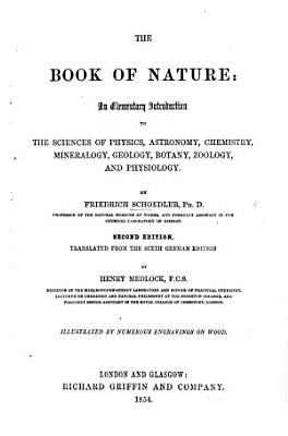 The Book of Nature     Second Edition  Translated from the Sixth German Edition  by H  Medlock PDF