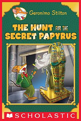 The Hunt for the Secret Papyrus  Geronimo Stilton  Special Edition