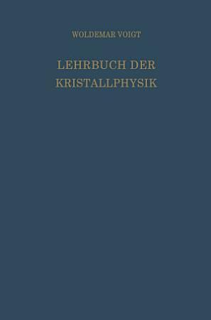 Lehrbuch der Kristallphysik  mit Ausschluss der Kristalloptik  PDF