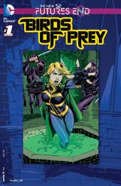 Birds of Prey: Futures End (2014-) #1
