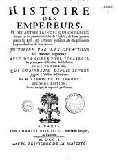 Histoire des empereurs et des autres princes qui ont régné durant les six premiers siècles de l'Eglise, par Sébastien Le Nain De Tillemont