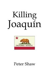 Killing Joaquin