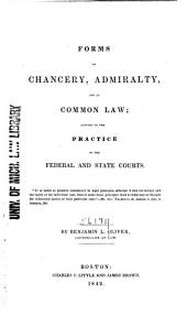 Forms in Chancery, Admiralty, and at Common Law: Adapted to the Practice of the Federal and State Courts