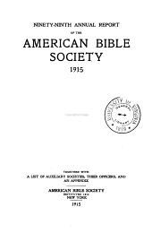 Annual Report of the American Bible Society: Volume 99
