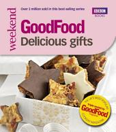 Good Food: Delicious Gifts: Triple-tested Recipes