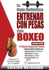 La guía definitiva - Entrenar con pesas para boxeo: Edición mejorada