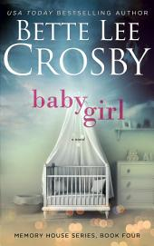 Baby Girl: A Memory House Novel, Book 4