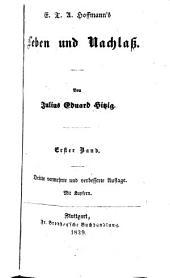 E.T.A. Hoffmanns Leben und Nachlass: Band 1