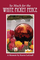 So Much for the White Picket Fence PDF