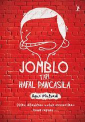 Jomblo tapi Hafal Pancasila