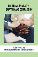 The Terms Sympathy, Empathy And Compassion