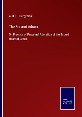 The Fervent Adorer
