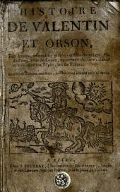 Histoire de Valentin et Orson, très-hardis, très-nobles et très-vaillans chevaliers, fils de l'empereur de Grèce, et neveux du très-vaillant et très-chrétien Pépin, roi de France