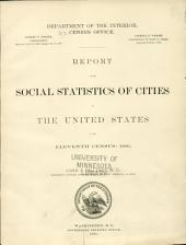 Report on the social statistics of cities in the United States: at the eleventh census, 1890
