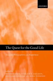 The Quest for the Good Life: Ancient Philosophers on Happiness