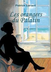 Les orangers du Palatin: Un huit clos saisissant