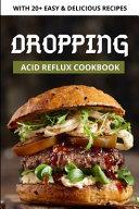Dropping Acid Reflux Cookbook Book