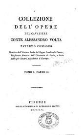 Collezione dell'opere del cavaliere conte Alessandro Volta, patrizio comasco. Tomo 1. parte 1. (-3.): 1.2, Volume 1