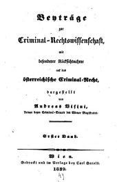 Beyträge zur Criminal-Rechtswissenschaft: mit besonderer Rücksichtnahme auf das österreichische Criminal-Recht, Band 1