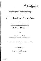 Ursprung und Entwickelung der thierischen Gewebe: ein histogenetischer Beitrag zur Gastraea-theorie ...