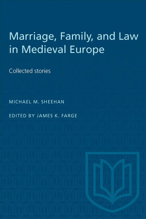 Marriage, Family, and Law in Medieval Europe