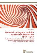 sterreich Ungarn und die nordischen Neutralen 1914 1917 PDF