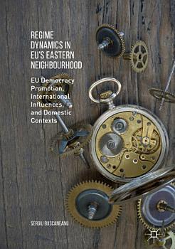 Regime Dynamics in EU s Eastern Neighbourhood PDF