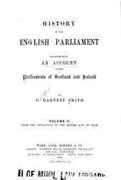 History of the English Parliament: From the revolution to the reform acts of 1884-85