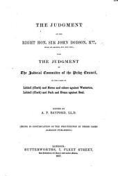 The Judgment of the Right Hon. Sir. J. D. ... Also the Judgment of the Judicial Committee of the Privy Council, in the Cases of Liddell (Clerk) and Horne and Others Against Westerton, [and] Liddell (Clerk) and Park and Evans Against Beal. Edited by A. F. Bayford. (Being in Continuation of the Proceedings in These Cases Already Published.).