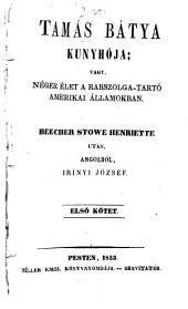 Uncle Tom's cabin: Hungarian.] Tamás bátya kunyhója, vagy Néger élet a rabszolgatartó Amerikai Államokban