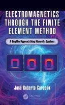 Electromagnetics through the Finite Element Method