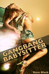 Gangbang Babysitter (f/m/m/m/m group sex menage double penetration erotica)