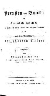 Preußen und Baiern im Concordate mit Rom: im Lichte des 16ten Artikels der deutschen Bundesacte und nach den Grundsätzen der heiligen Allianz