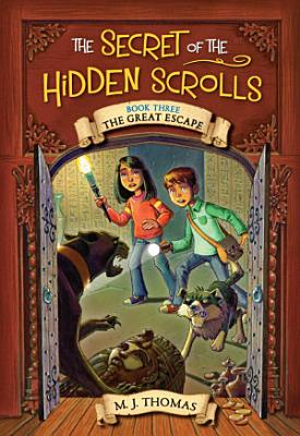 The Secret of the Hidden Scrolls  The Great Escape  Book 3