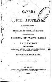 Canada and South Australia; a commentary on that part of the Earl of Durham's report which related to the disposal of waste lands and emigration