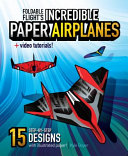 Foldable Flight s Incredible Paper Airplanes
