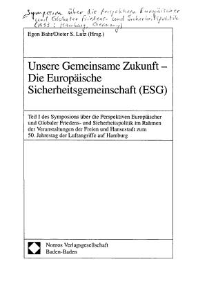 Unsere gemeinsame Zukunft  Die Europ  ische Sicherheitsgemeinschaft  ESG  PDF