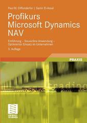 Profikurs Microsoft Dynamics NAV: Einführung - Souveräne Anwendung - Optimierter Einsatz im Unternehmen, Ausgabe 3