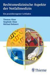Rechtsmedizinische Aspekte der Notfallmedizin: Ein praxisbezogener Leitfaden