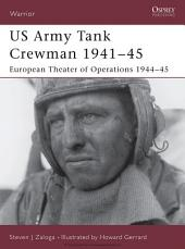 US Army Tank Crewman 1941–45: European Theater of Operations (ETO) 1944–45
