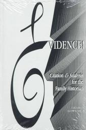 Evidence!: Citation & Analysis for the Family Historian