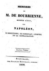 Mémoires de M. de Bourrienne, ministre d'etat sur Napoléon, le directoire, le consulat, l'empire et la restauration: Volume11