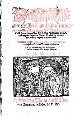 Der Erste Teil alle B  cher vnnd Schrifften des thewren  seligen Mans Gottes Doct  Mart  Lutheri  vom XVII  Jar an  bis auf dass XXII  PDF