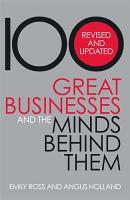 100 Great Businesses and the Minds Behind Them PDF