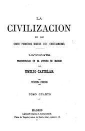 La civilizacion el los cinco primeros siglos del cristianismo: Lecciones pronunciadas en el Ateneo de Madrid, Volumen 4