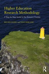 Higher Education Research Methodology: A Step-by-Step Guide to the Research Process