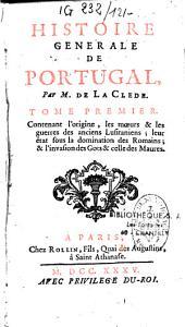 Histoire générale de Portugal, par M. de La Clède,...