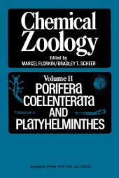 Chemical Zoology V2: Porifera, Coelenterata, And Platyhelminthes